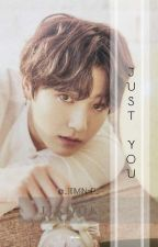 Just You / ᴶᴵᴷᴼᴼᴷ by _JijiMin-P_