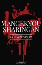 Mangekyou Sharingan ||La hija de Sasuke||  by Paola-Chan01