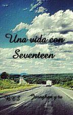 Una Vida Con SEVENTEEN (Jeonghan Y Tu) [PAUSADA] by 13062005y0410