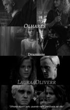 Dramione - Olhares by LauraRcOliveira