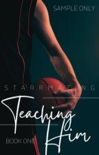 Teaching Him (#1) by Starrmazing