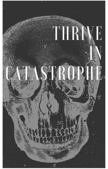Thrive in Catastrophe by 焦糖冬瓜