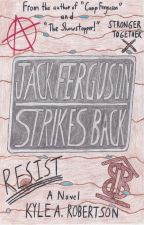 Jack Ferguson Strikes Back by krobertsonnovelist