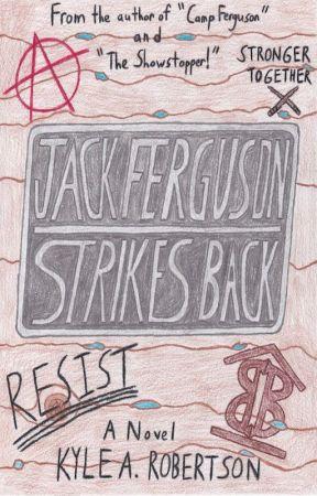 Jack Ferguson Strikes Back by krobertsonnovelist