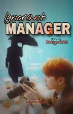 IGNORANT MANAGER by MiinByeol2416