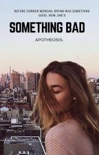 Something Bad by apotheosis-