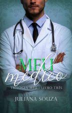 "Meu Médico - Trilogia ""Meu"" - Livro 03 (Romance Gay)  by JulianaSouza655"