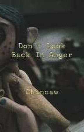 ❥Don't Look Back In Anger (s/mb)❥ by Chansaw