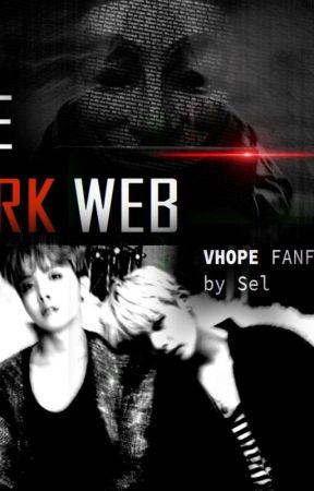 The Dark Web           [ V h o p e  +18] by hobisho
