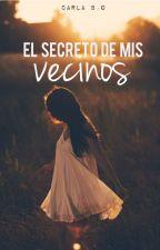 #1 El Secreto De Mis Vecinos by Andrea_220