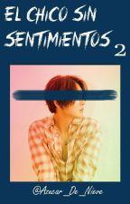 El Chico Sin Sentimientos 2 by Azucar_De_Nieve