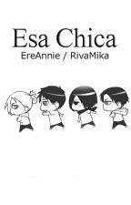 Esa Chica EreAnnie / RivaMika by InkJoys