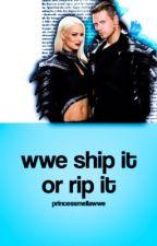 WWE Ship it or Rip it by princessmellawwe