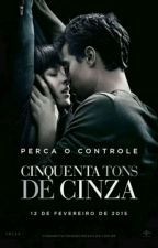 Cinquenta Tons de Cinza by Kauane_Manu7