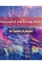 Reincarnated and having CHEAT??!! by Scarlett_Of_Despair
