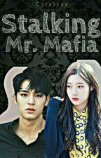 Stalking Mr. Mafia by CyraJyxx