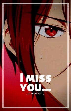 I miss you...[RinMatsuoka] by MxxEndxxM