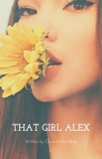 That Girl Alex by Winging_it_