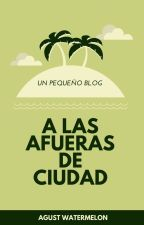 A las afueras de Ciudad (Blog) by AgustWatermelon