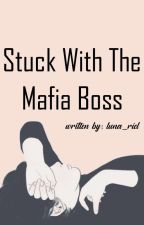 Stuck With The Mafia Boss(on-going) by joyjoyhannapascua