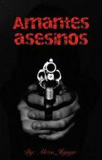 Amantes asesinos. by Alexa_Huyga