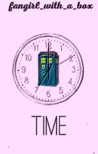 Time {Doctor Who Fanfiction} by fangirl_with_a_box