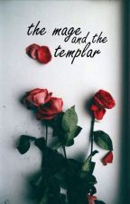 the mage and the templar (dragon age fanfic) by honnleath