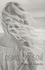 Losing the soul »PROXIMAMENTE« by MarieAGarciaTrevizo