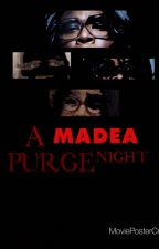 A Madea purge night by Dj001234