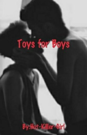 Toys for Boys by Hot-Killer-Girl