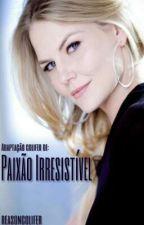 Paixão Irresistível (Concluído) by reasoncolifer