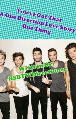You've Got That (A One Direction Love Story) One Thing