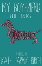 My Boyfriend the Dog by kebirch