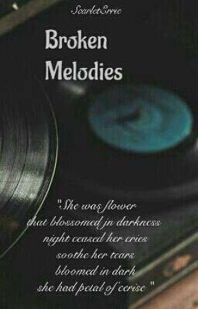 Broken Melodies  by ScarletErrie