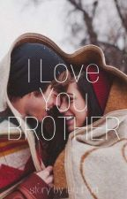 I love you Brother  by leadillaa