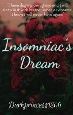Insomniac's Dream by DarkPrincess1806