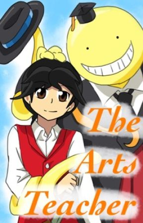 Blade Series: The Arts Teacher (A Assassination Classroom Fanfic) by KaitoRin1