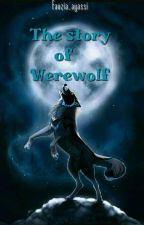 The Story Of The Werewolf by naa-jaemm