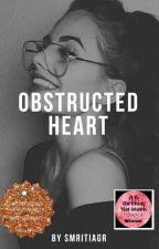 Obstructed Heart [Editing] by smritiagr