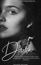 DIRA [COMPLETED]  by ayurizqiamalia
