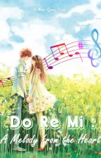 Do Re Mi: A Melody From the Heart by theMomoEffect