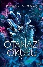 ÖTENAZİ OKULU by Mavimsi_yazar6