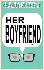 Her Boyfriend [ONE SHOT] by iamKitin