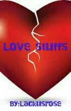 Love Stuffs by Sassy_Brat