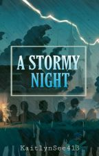 A Stormy Night by KaitlynSee413