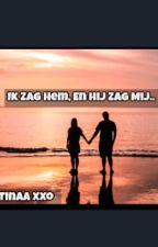 Ik Zag Hem, En Hij Zag Mij.. @TinaaXxo by Tinaaxxo