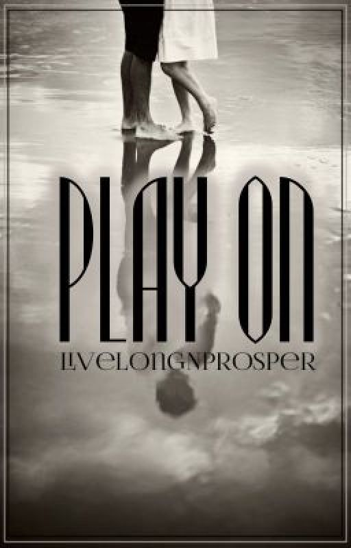 Play On by LiveLongNProsper