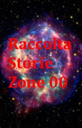 Raccolta storie Zone 00 by Antares1989