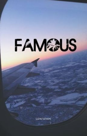 Famous by sleepingtightdreams