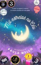 Mil estrelas no céu (COMPLETO ATÉ SETEMBRO) by PaulaHydraMello